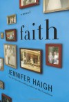 Faith: A Novel - Jennifer Haigh