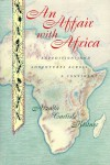 An Affair with Africa: Expeditions And Adventures Across A Continent - Alzada Carlisle Kistner