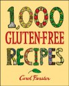 1,000 Gluten-Free Recipes - Carol Fenster