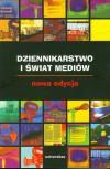 Dziennikarstwo i świat mediów. Nowa edycja - Zbigniew Bauer, Edward Chudziński