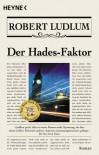 Der Hades- Faktor  - Robert Ludlum, Gayle Lynds