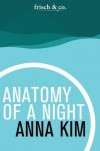 Anatomy of a Night - Anna Kim