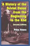 A History of the Soviet Union from the Beginning to the End - Peter Kenez