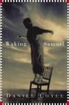 Waking Samuel - Daniel Coyle