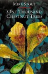 One Thousand Chestnut Trees - Mira Stout