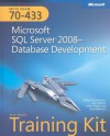 MCTS Self-Paced Training Kit (Exam 70-433): Microsoft® SQL Server® 2008 - Database Development: Microsoft SQL Server 2008 Database Development - Tobias Thernstrom, Ann Weber, Mike Hotek