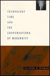 Technology, Time, and the Conversations of Modernity - Lorenzo Simpson