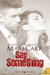 Say Something (Second Chances) - Mari Carr