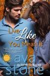 Live Like You Mean It (Desolate Sun Book 1) - Ava Stone