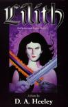 Lilith: A Novel (Heeley, D. A. Darkness And Light, Bk. 1.) - D.A.  Heeley