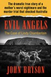 Evil Angels: The Case of Lindy Chamberlain - John Bryson