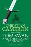 Tom Swan and the Head of St. George Part Six: Chios - Christian Cameron