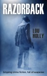 RAZORBACK: gripping crime fiction, full of suspense - LOU HOLLY