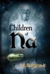 Children of Na - A.L. Burgess Jr.