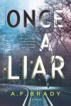 Once a Liar - A. F. Brady