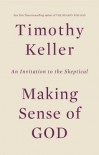 Making Sense of God: An Invitation to the Skeptical - Timothy Keller