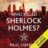 Who Killed Sherlock Holmes? - Paul Cornell, Damian Lynch