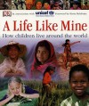 A Life Like Mine: How Children Live Around the World - UNICEF (United Nations Children's Fund), Harry Belafonte (foreword), Amanda Rayner