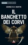 Il banchetto dei corvi - George R.R. Martin, Michela Benuzzi