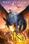 Dragonfriend (Dragonfriend #1) - Marc Secchia