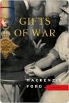 Gifts of War - Mackenzie Ford