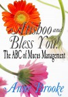 Atishoo and Bless You! The ABC of Mucus Management - Anne Brooke