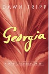 Georgia: A Novel of Georgia O'Keeffe - Dawn Tripp