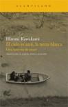 El cielo es azul, la tierra blanca. Una historia de amor - Hiromi Kawakami