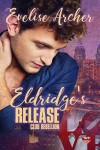 Eldridge's Release (Club Rebellion #1) - Evelise Archer