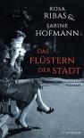Das Flüstern der Stadt - Rosa Ribas, Sabine Hofmann