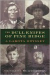 The Dull Knifes of Pine Ridge: A Lakota Odyssey - Joe Starita