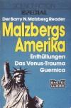 Malzbergs Amerika. Enthüllungen. Das Venus-Trauma. Guernica - Barry N. Malzberg, Michael Kubiak, Harro Christensen