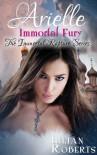 Arielle Immortal Fury - Lilian Roberts