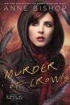 Murder of Crows  - Anne Bishop