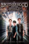 The Three Thorns (The Brotherhood and The Shield #1) - Michael Gibney