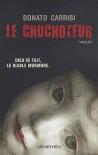 Le Chuchoteur - Anaïs Bokobza, Donato Carrisi
