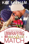 Unwrapping Her Perfect Match - Kat Latham