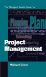 The Managers Pocket Guide to Project Management - Michael Greer