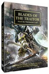 Blades of the Traitor: Heed the Warmaster's Call (The Horus Heresy) - Various