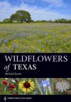 Wildflowers of Texas (A Timber Press Field Guide) - Michael Eason
