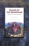 Island of the Minotaur: Greek Myths of Ancient Crete - Sheldon Oberman, Blair Drawson