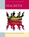 Macbeth (Oxford School Shakespeare) - Roma Gill, William Shakespeare