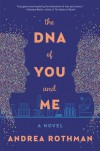 The DNA of You and Me - Andrea Rothman