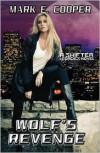 Wolf's Revenge: Shifter Legacies - Mark E. Cooper