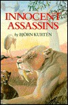 The Innocent Assassins: Biological Essays on Life in the Present and Distant Past - Björn Kurtén, Eric J. Friis