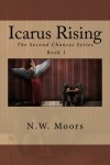 Icarus Rising (The Second Chances Series) (Volume 1) - N.W. Moors