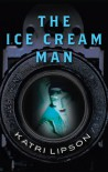 The Ice Cream Man - Katri Lipson, Ellen Hockerill
