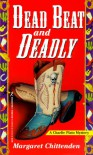 Dead Beat And Deadly - Margaret Chittenden