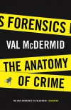 Forensics: An Anatomy of Crime - Val McDermid