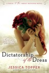 Dictatorship of the Dress - Jessica Topper
